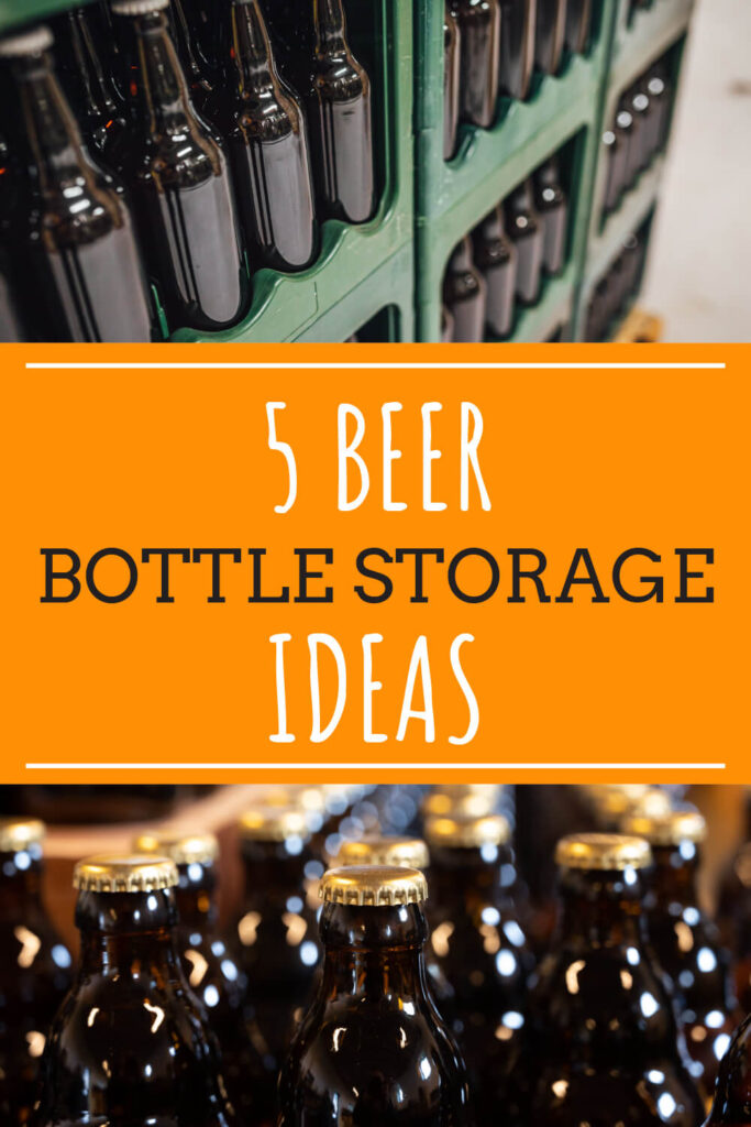 Two pictures of large quantities of beer bottles. Text in-between the pictures read 5 beer bottle storage ideas.